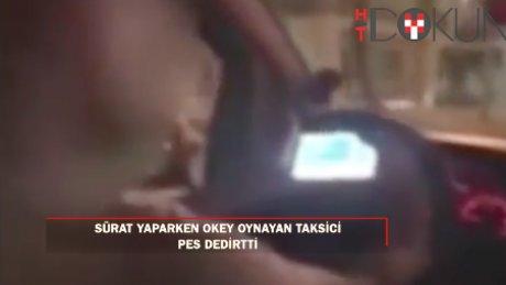 İstanbul'da sürat yaparken okey oynayan taksici pes dedirtti
