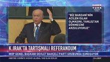 """Devlet Bahçeli """"82 Kerkük, 83 Musul"""""""