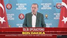 Cumhurbaşkanı Erdoğan: Bugün İdlib'de ciddi bir harekat var ve bu devam edecek