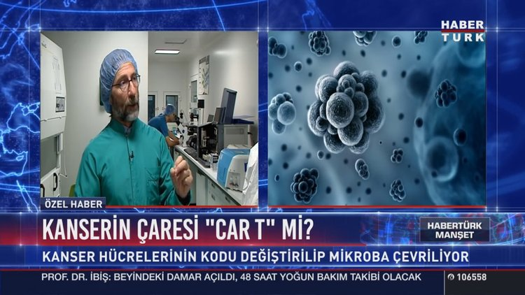 Kanserde yeni tedavi: Car T hücre tedavisi