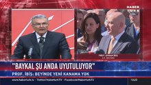 """Prof. Dr. Erkan İbiş: """"(Baykal'ın sağlık durumu) Şu anda uyutuluyor"""""""