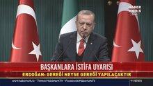 Erdoğan: 'Bedeli ağır olur' demedim, 'Gereği ne ise yapılır' dedim