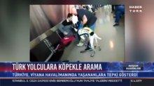 Türk yolculara köpekle arama