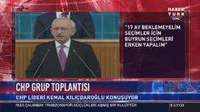 Kemal Kılıçdaroğlu'ndan erken seçim çağrısı