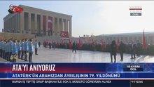 Atatürk'ü anıyoruz! Devlet erkanı Anıtkabir'e çıktı