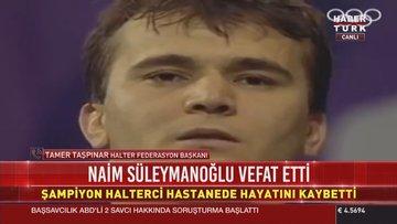 Halter Federasyonu Başkanı Naim Süleymanoğlu'nu anlattı
