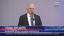 Başbakan Yıldırım, TÜSİAD Yüksek İstişare Konyesi Toplantısı'nda konuştu