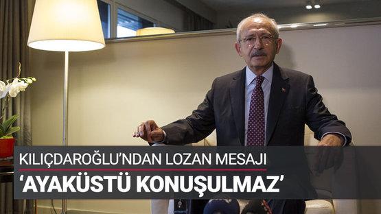 Kılıçdaroğlu'ndan Lozan mesajı