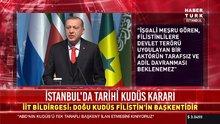 İslam İşbirliği Teşkilatı'ndan tarihi Kudüs kararı!