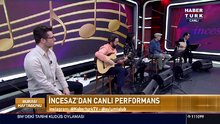 İncesaz'dan canlı performans!