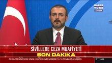 AK Parti Sözcüsü Ünal: Sadece 15-16 Temmuz 2016 için geçerli