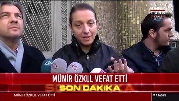 Münir Özkul'un kızı, babasının vefatının ardından konuştu