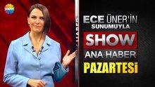 Show TV Ana Haber, Ece Üner'e emanet!