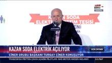 Ciner Grubu Başkanı Turgay Ciner, Kazan Soda Elektrik A.Ş. açılışında konuştu