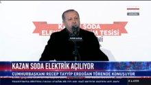 Cumhurbaşkanı Erdoğan Kazan Soda Elektrik A.Ş. açılışında konuştu