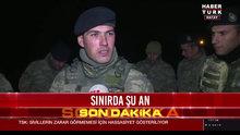 Operasyona katılan askerler ailelerine selam söyledi