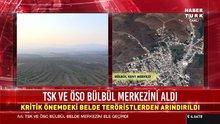 TSK ve ÖSO Bülbül merkezini aldı