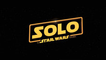 Solo: A Star Wars Story'den fragman geldi