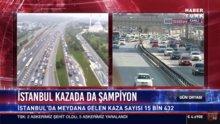 İstanbul kazada da şampiyon