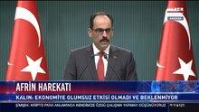 Cumhurbaşkanlığı Sözcüsü Kalın Afrin harekatını değerlendirdi