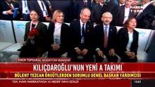 İşte Kılıçdaroğlu'nun yeni A takımı