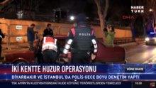 İki kentte huzur operasyonu