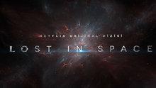 Netflix dizisi Lost in Space'in yayın tarihi belli oldu