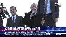 Cumhurbaşkanı Erdoğan, Osmaniye'de konuştu