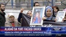 Aladağ'da yurt faciası davası