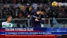 İtalyan futbolcu Astori hayatını kaybetti