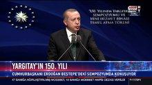 Erdoğan, Yargıtay'ın 150. yılında konuştu