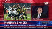 Atilla Türker, Quaresma'nın cezasını yorumladı