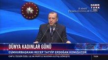 Erdoğan dünya kadınlar gününde konuştu