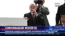 Cumhurbaşkanı Erdoğan Mersin'de