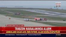 Trabzon Havaalanında alarm