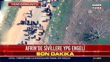 Afrin'de hendek terörü!