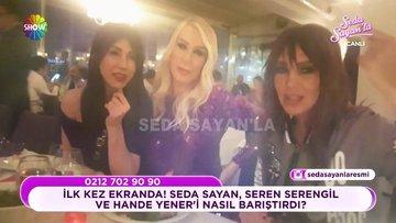 Seren Serengil ile Hande Yener barıştı