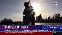Afrin'de el yapımı patlayıcı infilak etti: 2 asker şehit