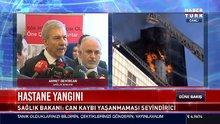 Sağlık Bakanı Demircan yanan hastane hakkında konuştu
