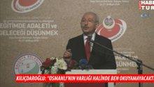 """Kılıçdaroğlu: """"Osmanlı'nın varlığı halinde ben okuyamayacaktım"""""""