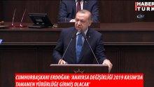 """Cumhurbaşkanı Erdoğan: """"Anayasa değişikliği 2019 Kasım'da tamamen yürürlüğe girecek"""""""