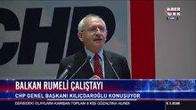 Kemal Kılıçdaroğlu Balkan Rumeli Çalıştayı'nda konuşuyor