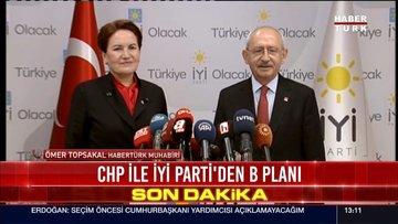 CHP ile İyi Parti'den B Planı