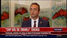 """""""CHP Gül'de ısrarlı"""" iddiası"""