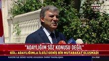 """Abdullah Gül: """"Adaylığım söz konusu değil"""""""