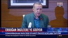 Erdoğan İngiltere'ye gidiyor