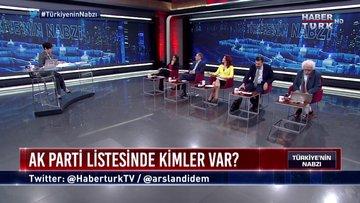 Türkiye'nin Nabzı - 21 Mayıs (Partilerin aday listeleri)