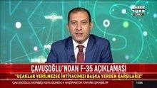 Çavuşoğlu'ndan F-35 açıklaması