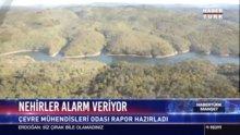 Nehirler alarm veriyor