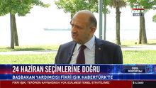 Başbakan yardımcısı Fikri Işık ile özel röportaj